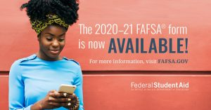 Complete the 2020-2021 FAFSA Now!